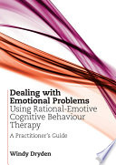 Dealing with Emotional Problems Using Rational Emotive Cognitive Behaviour Therapy