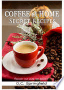 Coffee at home  Secret Recipes