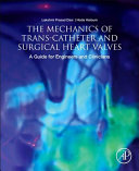 The Mechanics of Trans Catheter and Surgical Heart Valves