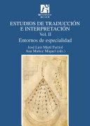 Estudios de traducción e interpretación. Entornos de especialidad. Vol. II