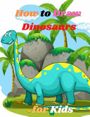 How to Draw Dinosaurs for Kids