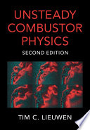 Unsteady Combustor Physics Book