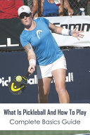 What Is Pickleball And How To Play