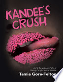 Kandee   s Crush  An Unforgettable Tale of Being Caught In the Middle