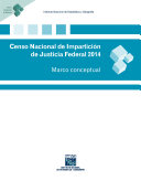Censo Nacional de Impartición de Justicia Federal 2014. Marco conceptual