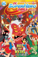 DC Super Hero Girls: Hits and Myths