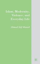 Islam  Modernity  Violence  and Everyday Life