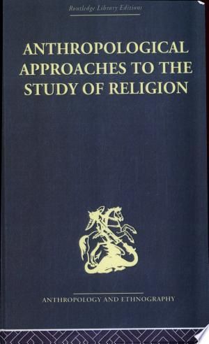 Download Anthropological Approaches to the Study of Religion Free PDF Books - Free PDF