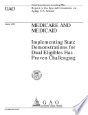 Medicare and medicaid : implementing state demonstrations for dual eligibles has proven challenging : report to the Special Committee on Aging, U.S. Senate