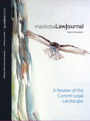 Manitoba Law Journal  A Review of the Current Legal Landscape 2013 Volume 37 1