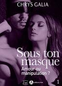 Sous ton masque – Amour ou manipulation ?, vol. 1