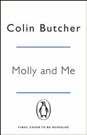 Molly and Me: an Extraordinary Tale of Second Chances and How a Dog AndHer Owner Became the Ultimate Pet-Detective Duo