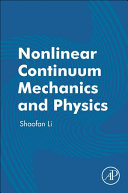 Nonlinear Continuum Mechanics and Physics