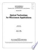 Optical technology for microwave applications, May 1-2, 1984, Arlington, Virginia