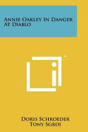Annie Oakley in Danger at Diablo