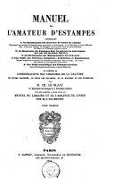 Manuel de l'amateur d'estampes, contenant 1° le dictionnaire des graveurs de toutes les nations ...