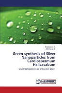 Green Synthesis of Silver Nanoparticles from Cardiospermum Halicacabum