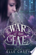 War of the Fae  Book 2  Call to Arms  Book