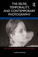 Book cover for The selfie, temporality, and contemporary photography