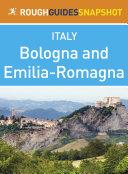 Emilia Romagna Rough Guides Snapshot Italy  includes Bologna  Modena  Parma  Ravenna  Rimini and Ferrara