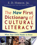 The New First Dictionary of Cultural Literacy  : What Your Child Needs to Know