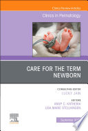 Care for the Term Newborn  An Issue of Clinics in Perinatology  E Book