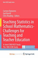 Teaching Statistics in School Mathematics Challenges for Teaching and Teacher Education