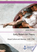Early Modern Art Theory  Visual Culture and Ideology  1400 1700