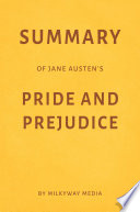 Summary Of Jane Austen S Pride And Prejudice By Milkyway Media