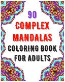 90 Complex Mandalas Coloring Book For Adults