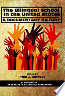 The Bilingual School in the United States  : A Documentary History