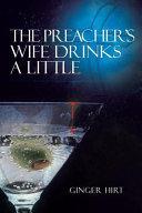 The Preacher s Wife Drinks a Little