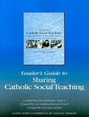 Leader s Guide to Sharing Catholic Social Teaching Book