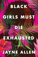 Black Girls Must Die Exhausted