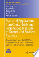 Statistical Applications from Clinical Trials and Personalized Medicine to Finance and Business Analytics Book