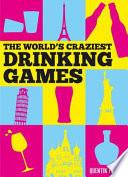 World s Craziest Drinking Games