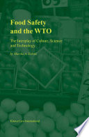 Food Safety and the WTO The Interplay of Culture  Science and Technology