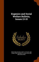 Eugenics And Social Welfare Bulletin Issues 13 15
