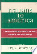Italians to America: Lists of passengers arriving at U.S. ports March 1904-May 1904