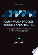 Youth Work Process  Product and Practice