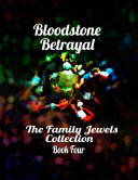 Bloodstone Betrayal - The Family Jewels Collection Book Four [Pdf/ePub] eBook