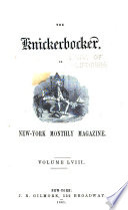 The Knickerbocker  Or  New York Monthly Magazine