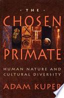 The Chosen Primate