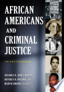 African Americans and Criminal Justice  An Encyclopedia