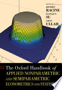 The Oxford Handbook of Applied Nonparametric and Semiparametric Econometrics and Statistics