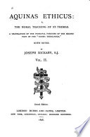 Aquinas Ethicus, Or, The Moral Teaching of St. Thomas