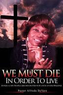 We Must Die in Order to Live Book PDF