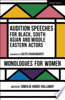 Audition Speeches for Black  South Asian and Middle Eastern Actors  Monologues for Women