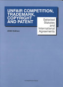 Selected Statutes and International Agreements on Unfair Competition  Trademark  Copyright  and Patent
