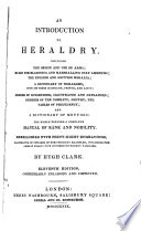 An introduction to heraldry ... The whole forming a complete manual of rank and nobility